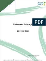 Processo de Federação da FEJESC 2010.2
