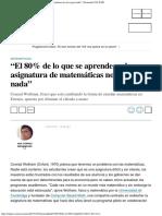 """""""El 80% de Lo Que Se Aprende en La Asignatura de Matemáticas No Sirve Para Nada"""