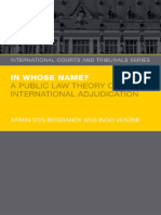 (International Courts and Tribunals Series) Bogdandy, Armin Von_ Venzke, Ingo-In Whose Name_ _ a Public Law Theory of International Adjudication-Oxford University Press (2014)