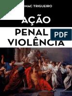 Acao Penal e Violencia - Trigueiro, Edmac