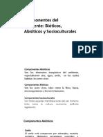 Componentes Del Ambiente Bióticos, Abióticos y Socioculturales
