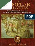 Ernesto Frers - The Templar Pirates - The Secret Alliance to Build the New Jerusalem