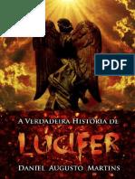 A Verdadeira História de Lúcifer - Daniel Augusto Martins