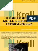 Ramiro Francisco Helmeyer Quevedo - ¿Cómo combate Kroll los delitos informáticos?