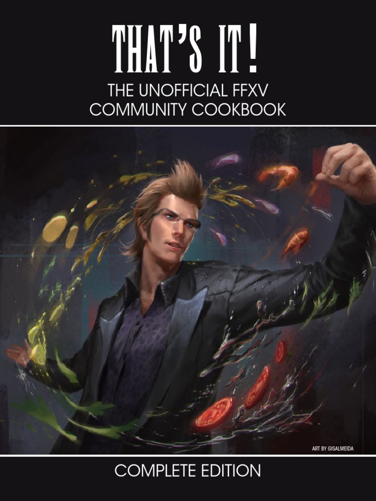 Unofficial FFXV Community Cookbook v4 0 | Cuisine | Food And