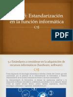 Unidad 5_Estandarizacion de La Funcion Informatica
