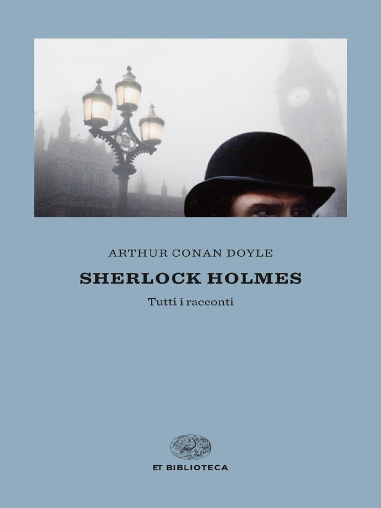 Andiamo a Studiare Tutti I Racconti Su Sherlock Holmes Di Arturo Conan Doyle 7b7a644239f6