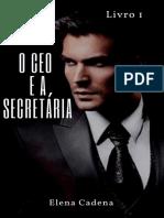 O CEO e a Secretaria_ Livro 1 - Elena Cadena