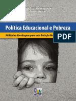 POLÍTICA Educacional e Pobreza - Múltiplas Abordagens Para Uma Relação Multideterminada. Silvia Cristina Yannoulas