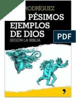 Rodriguez Pepe - Los Pesimos Ejemplos de Dios Segun La Biblia