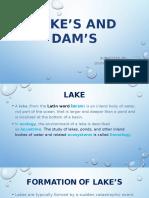 Lake's and Dam's