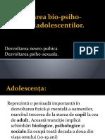 Dezvoltarea bio-psiho-sociala a adolescentilor.pptx