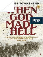 When God Made Hell, The British Invasion of Mesopotamia and the Creation of Iraq, 1914–1921 - Charles Townshend