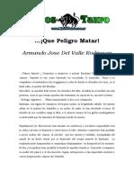 Valle Rodriguez, Armando Jose Del - Que Peligro Matar!.doc