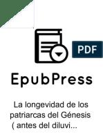 La Longevidad de Los Patriarcas Del Génesis ( Antes Del Diluvio y Despues Del Diluvio)