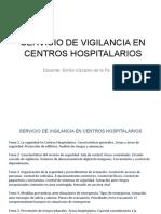 1 Servicio de Vigilancia en Centros Hospitalarios