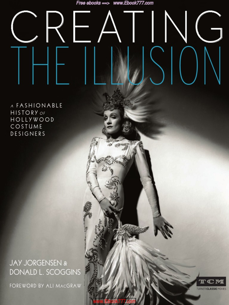 Creating the Illusion - A Fashionable History of Hollywood Costume