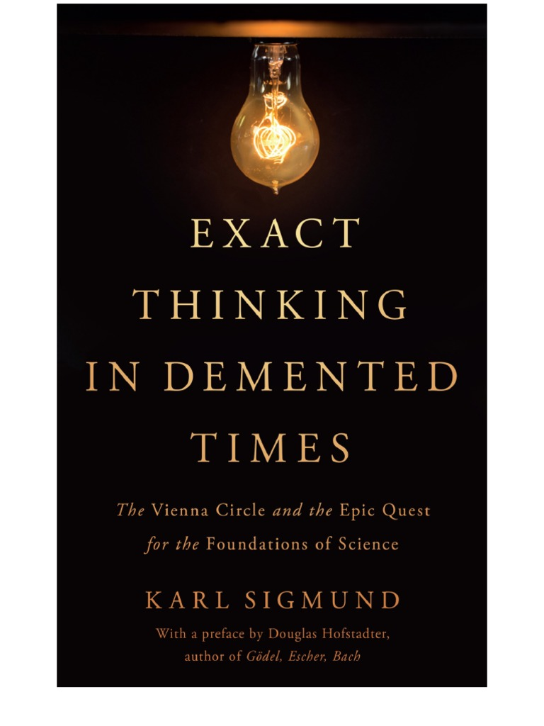 karl sigmund douglas hofstadter exact thinking in demented times the