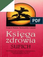 Szajch H. M. C. - Księga Zdrowia Sufich - Skarbnica Duchowego Uzdrawiania - Prosta Ścieżka Do Pełni Szczęśliwego Życia
