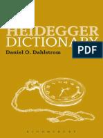 [Bloomsbury Philosophy Dictionaries] Heidegger, Martin_ Heidegger, Martin_ Dahlstrom, Daniel O - The Heidegger Dictionary (2013, Bloomsbury Academic)