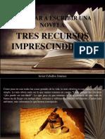 Javier Ceballos Jiménez - Empezar a Escribir Una Novela, Tres Recursos Imprescindibles