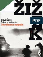 Zizek, Slavoj - Sobre La Violencia. Seis Reflexiones Marginales