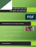 340079003-Antecedentes-de-La-Terapia-de-Pareja.pptx