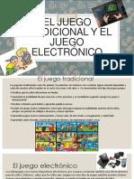El Juego Tradicional y Electronico