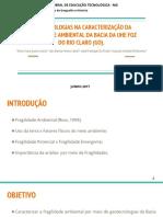 Uso de Geotecnologias Na Caracterização Da Fragilidade Ambiental Da Bacia Da UHE Foz Do Rio Claro (Go). (1)