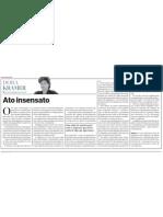 """Ato Insensato"", por Dora Kramer"
