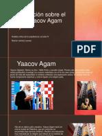 Presentación Sobre El Artista Yaacov Agam