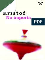 No Importa - Agota Kristof