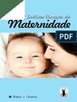 Livro eBook a Sublime Vocacao Da Maternidade