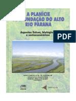 A Planicie de Inundacao do Alto Rio Parana - Aspectos fisicos, biologicos e socioeconomico.pdf