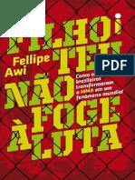 Filho Teu Nao Foge a Luta - Fellipe Awi