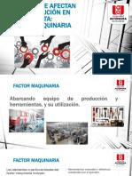 Factores Que Afectan La Distribución en Planta Factor Maquinaria