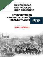 Silvio Frondizi Las izquierdas en el proceso político argentino. Interpretación materialista dialéctica de nuestra época