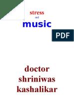 Stress and Music Dr. Shriniwas Kashalikar
