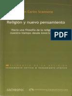 Juan Carlos Scannone - Religión y Nuevo Pensamiento - Hacia Una Filosofía de La Religión Para Nuestro Tiempo Desde América Latina. Anthropos - UAM 2005