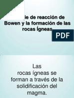Serie Reaccion Bowen y Formacion Rocas Igneas