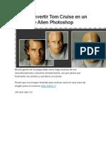 Cómo Convertir Tom Cruise en Un Tutorial de Alien Photoshop