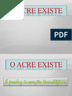 1 - O Acre Existe e Produz Inovações Tecnológicas Oficial