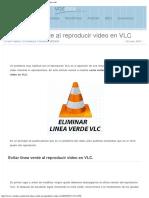 Evitar Línea Verde Al Reproducir Video en VLC - Vozideacom