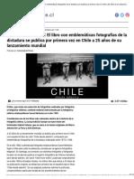 Chile Desde Adentro_ El Libro Con Emblemáticas Fotografías de La Dictadura Se Publica Por Primera Vez en Chile a 25 Años de Su Lanzamiento Mundial _ Cultura _ BioBioChile