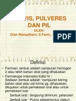 Pulveres, Pulvis Dan Pil