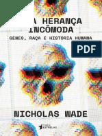 Uma Herança Incômoda - Nicholas Wade