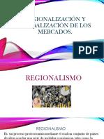 Regionalización y Globalización de Los Mercados