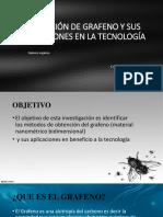 Obtención de Grafeno y Sus Aplicaciones en La Ppt