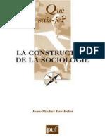 (Que Sais-je _) Jean-Michel Berthelot-La Construction de La Sociologie-Presses Universitaires de France (2010)