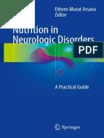 Ethem Murat Arsava (Eds.) - Nutrition in Neurologic Disorders_ a Practical Guide (2017, Springer International Publishing)